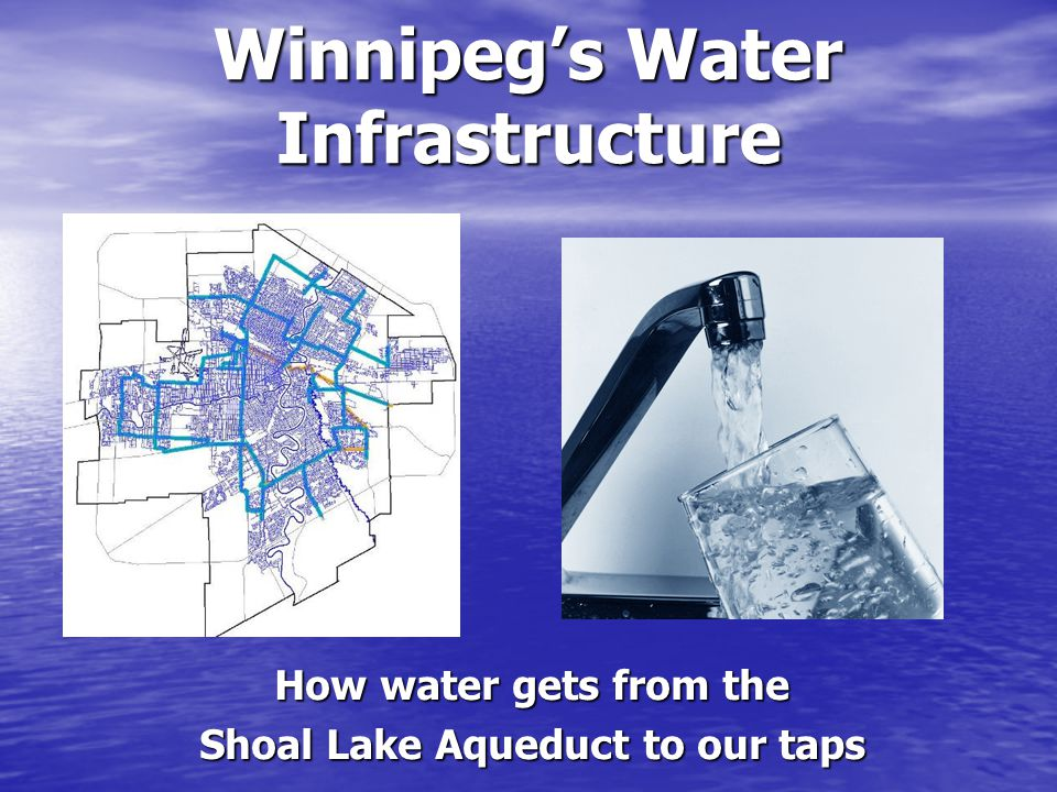 Winnipegs Water Infrastructure How water gets from the Shoal Lake Aqueduct to our taps