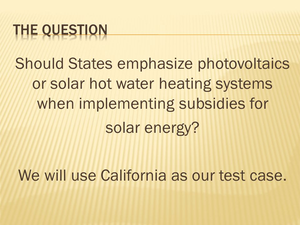 Should States emphasize photovoltaics or solar hot water heating systems when implementing subsidies for solar energy.