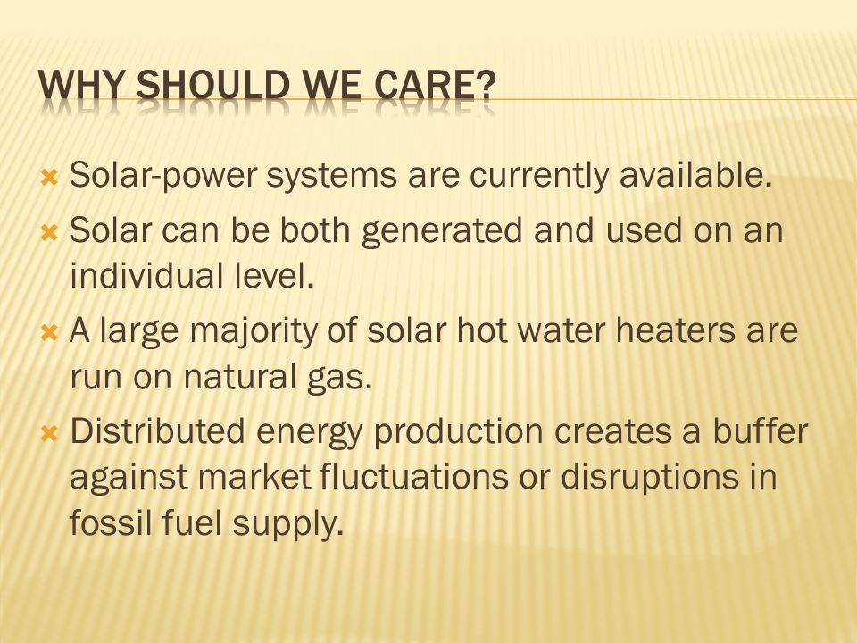Solar-power systems are currently available.