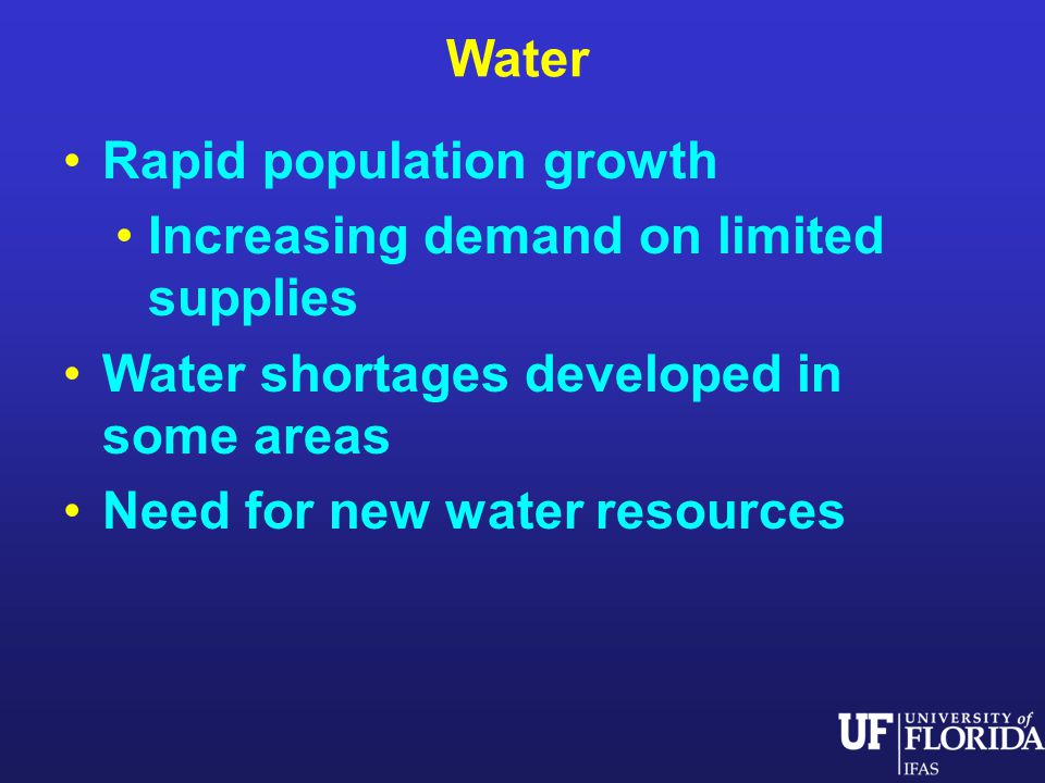 Water Rapid population growth Increasing demand on limited supplies Water shortages developed in some areas Need for new water resources