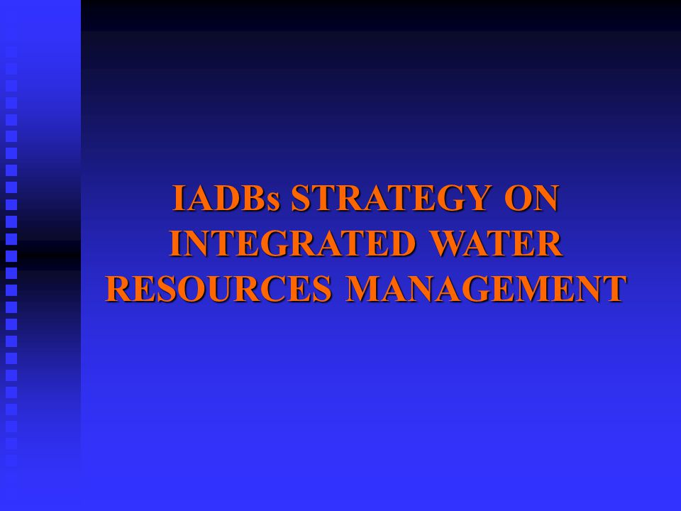 IADBs STRATEGY ON INTEGRATED WATER RESOURCES MANAGEMENT