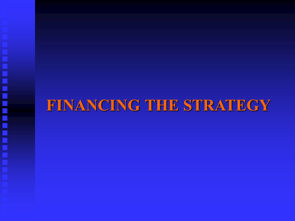 FINANCING THE STRATEGY