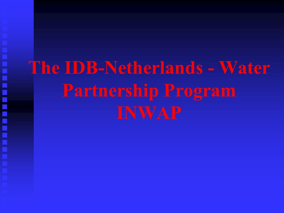 The IDB-Netherlands - Water Partnership Program INWAP