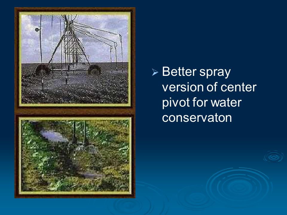Better spray version of center pivot for water conservaton