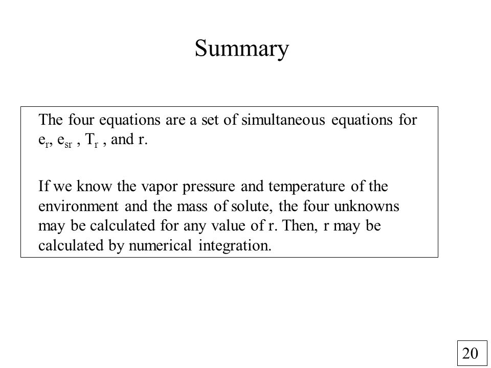 20 Summary The four equations are a set of simultaneous equations for e r, e sr, T r, and r.