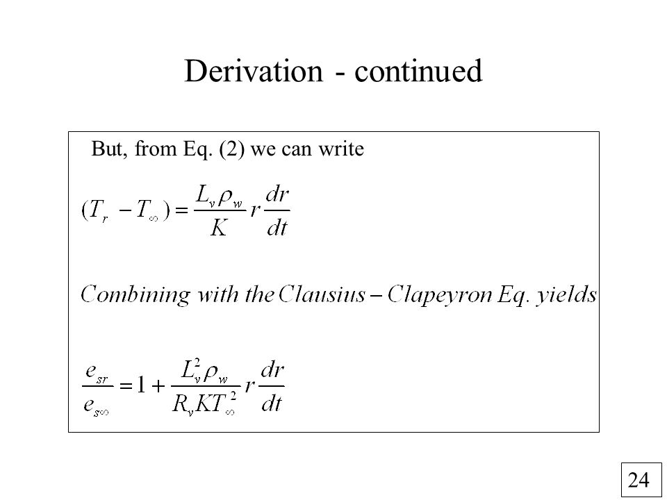 24 Derivation - continued But, from Eq. (2) we can write