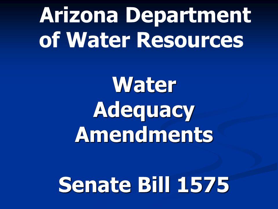 Arizona Department of Water Resources Water Adequacy Amendments