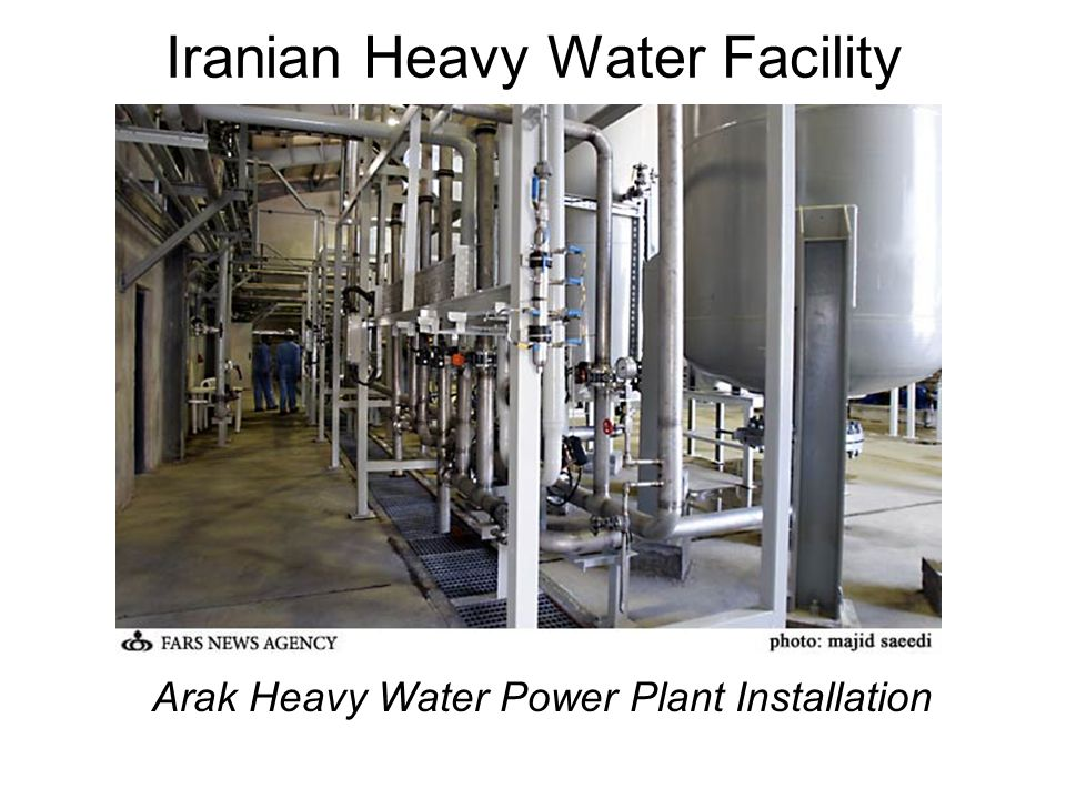 Iranian Heavy Water Facility Arak Heavy Water Power Plant Installation