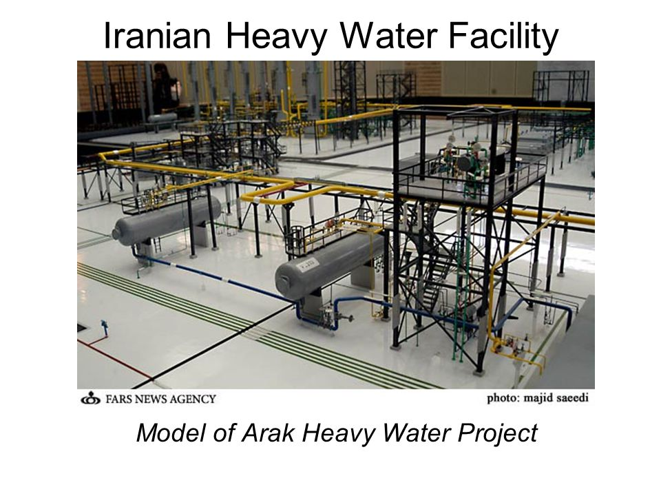 Iranian Heavy Water Facility Model of Arak Heavy Water Project