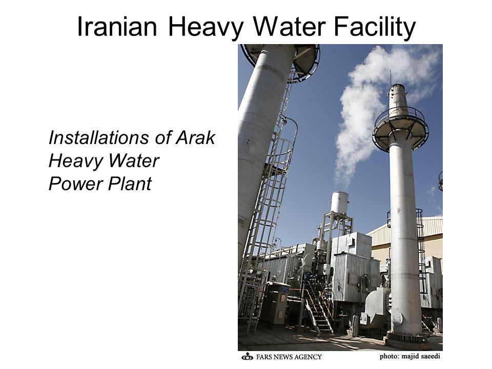 Iranian Heavy Water Facility Installations of Arak Heavy Water Power Plant