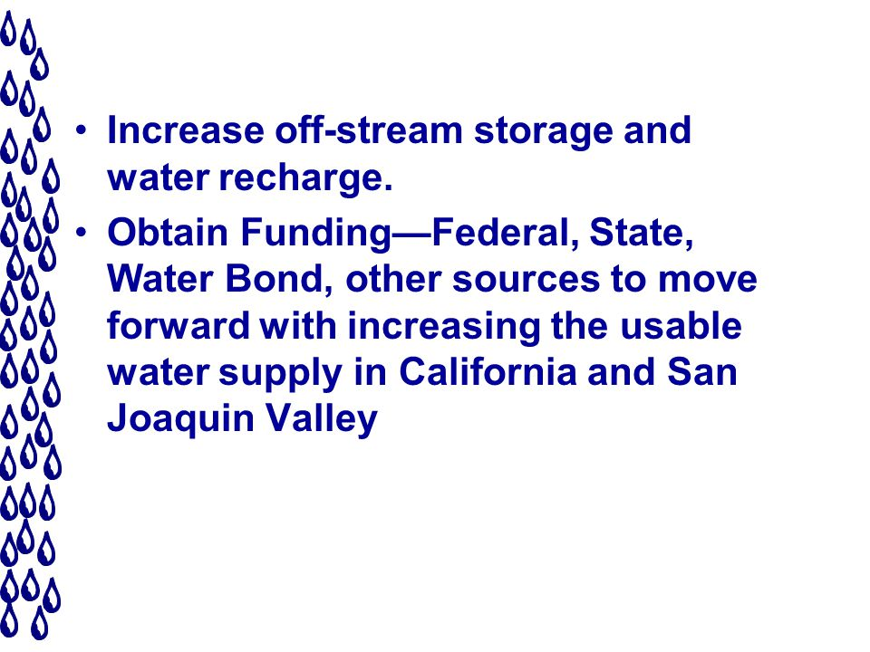 Increase off-stream storage and water recharge.
