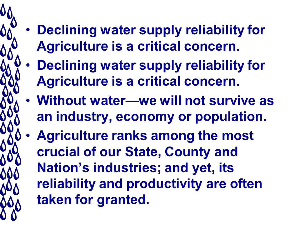 Declining water supply reliability for Agriculture is a critical concern.