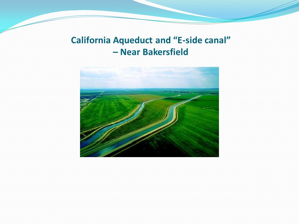 California Aqueduct and E-side canal – Near Bakersfield
