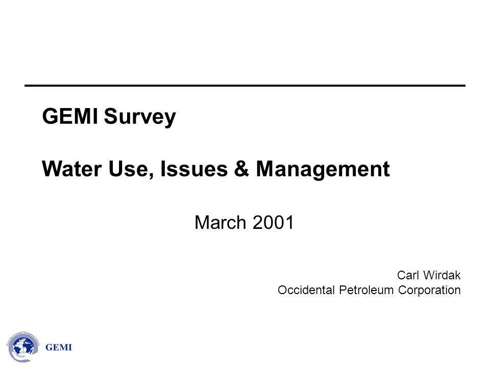 Carl Wirdak Occidental Petroleum Corporation GEMI Survey Water Use, Issues & Management March 2001