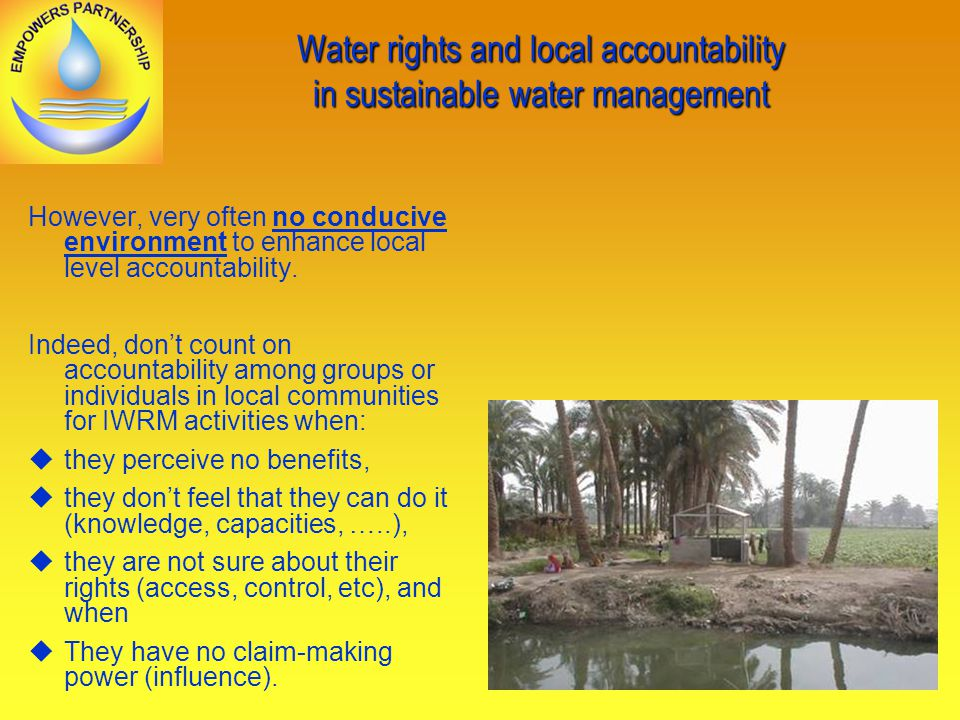 Water rights and local accountability in sustainable water management However, very often no conducive environment to enhance local level accountability.