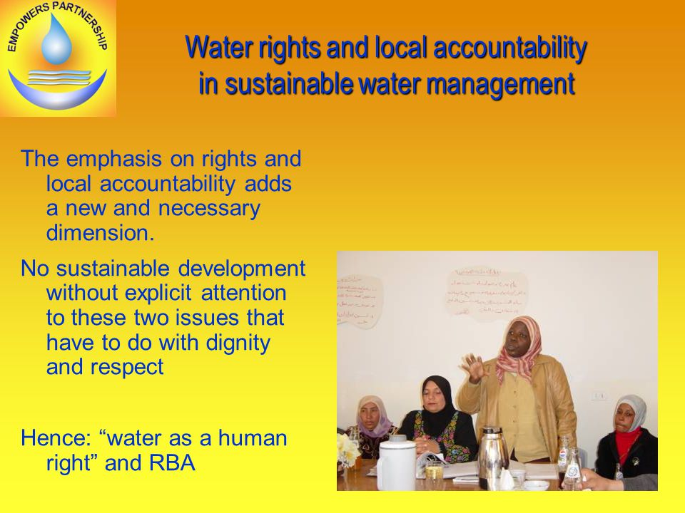 Water rights and local accountability in sustainable water management The emphasis on rights and local accountability adds a new and necessary dimension.