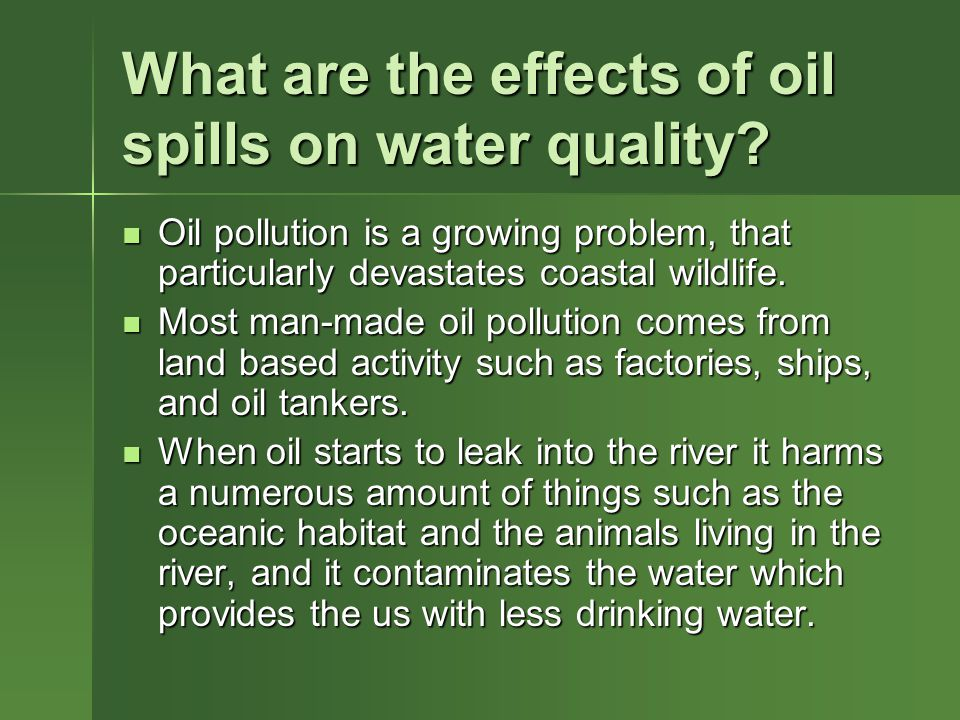 What are the effects of oil spills on water quality.