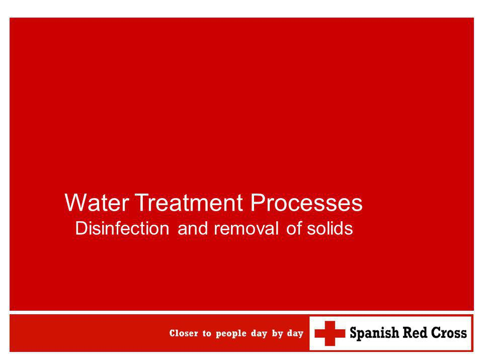 Water Treatment Processes Disinfection and removal of solids