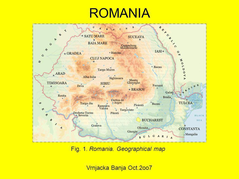 ROMANIA Fig. 1. Romania. Geographical map Vrnjacka Banja Oct.2oo7
