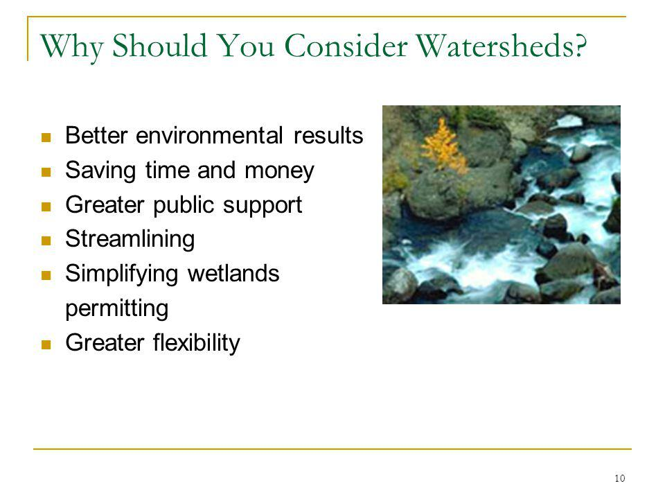 10 Why Should You Consider Watersheds.