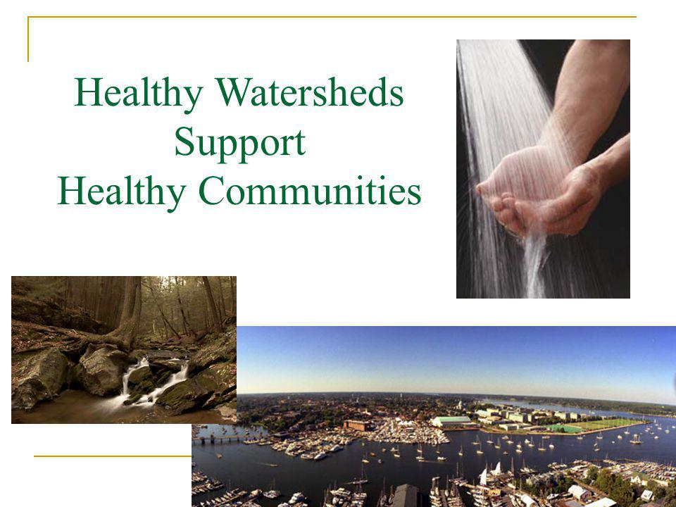 18 Healthy Watersheds Support Healthy Communities