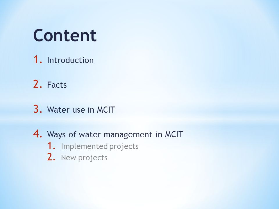 Content 1. Introduction 2. Facts 3. Water use in MCIT 4.