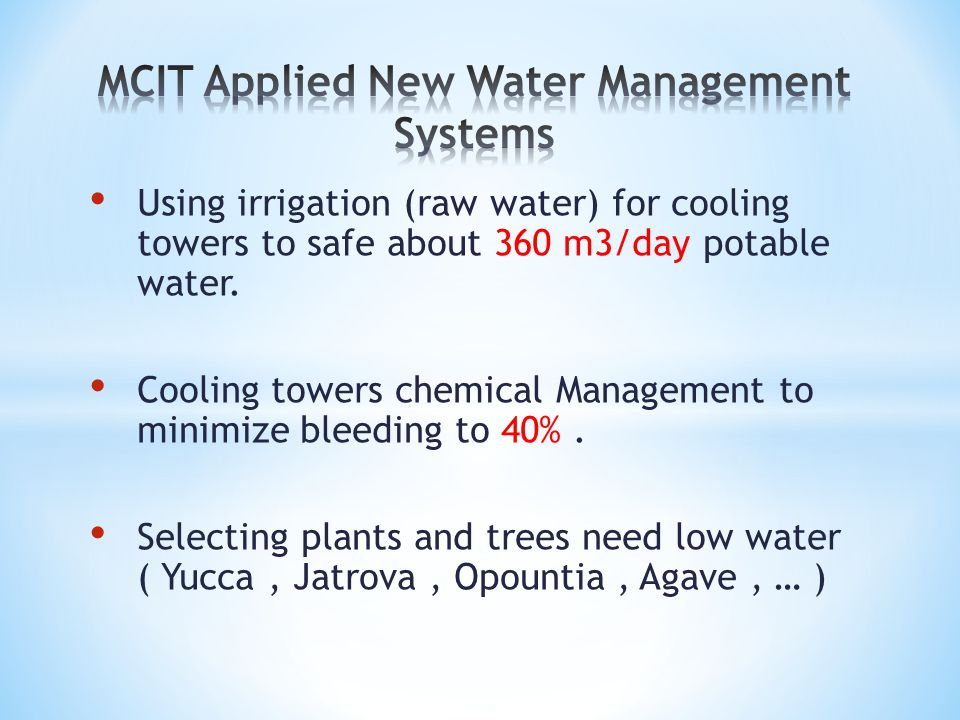 Using irrigation (raw water) for cooling towers to safe about 360 m3/day potable water.