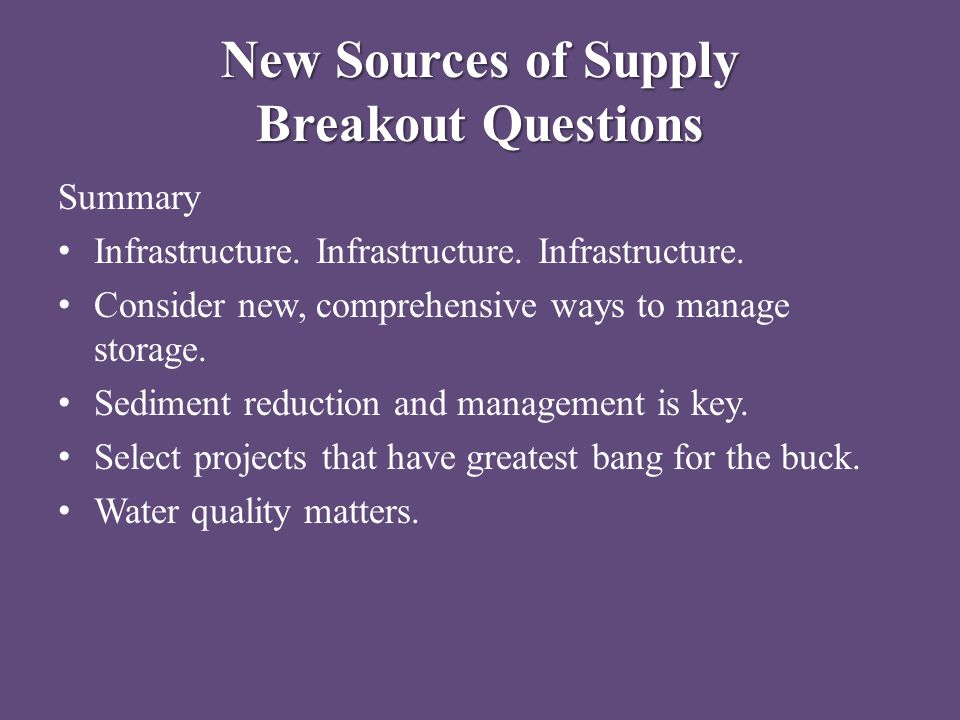 New Sources of Supply Breakout Questions Summary Infrastructure.