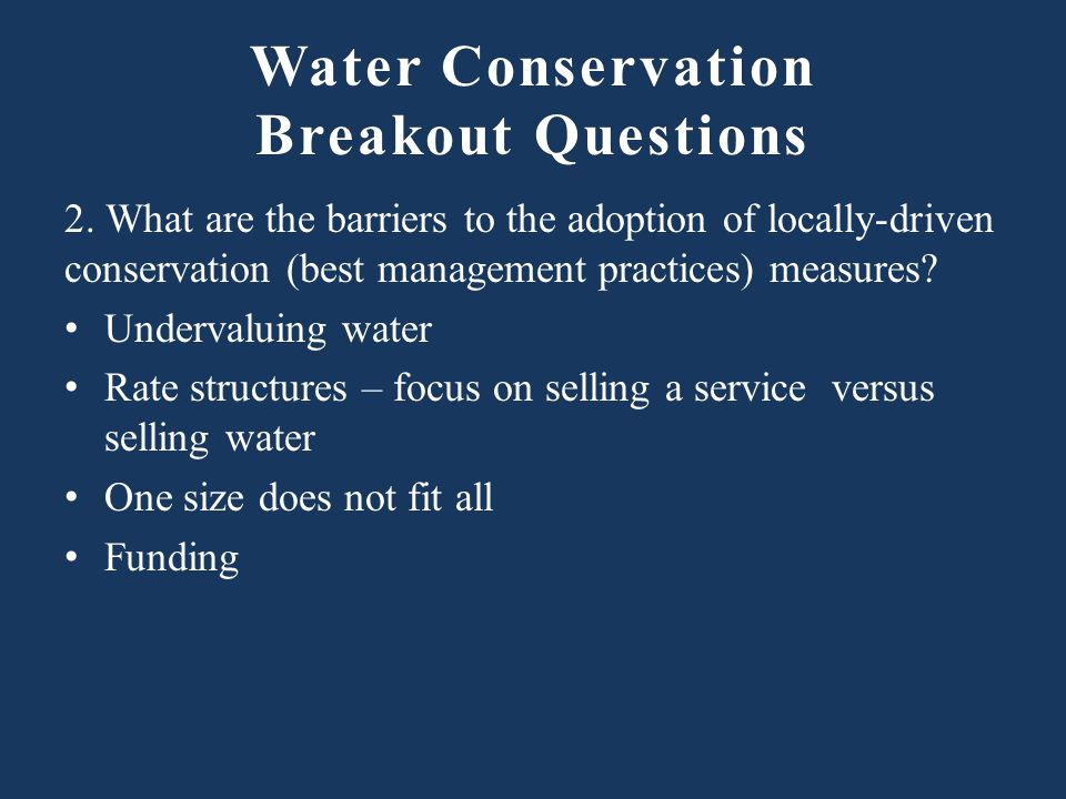 Water Conservation Breakout Questions 2.