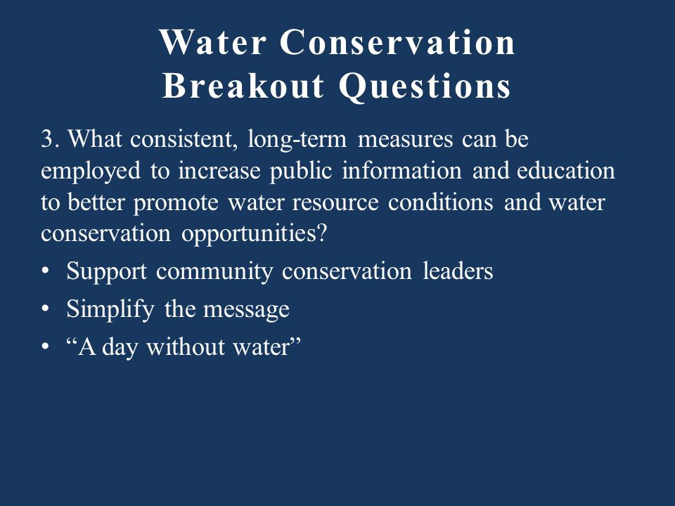 Water Conservation Breakout Questions 3.