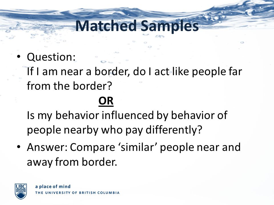 Matched Samples Question: If I am near a border, do I act like people far from the border.