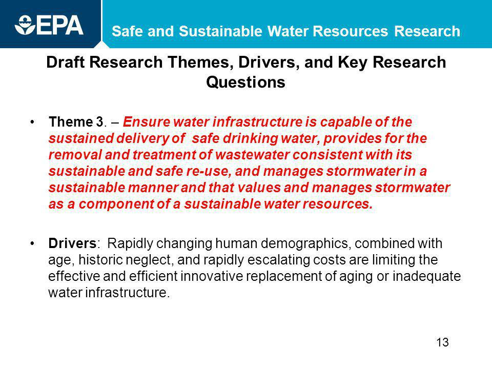 Safe and Sustainable Water Resources Research Draft Research Themes, Drivers, and Key Research Questions Theme 3.