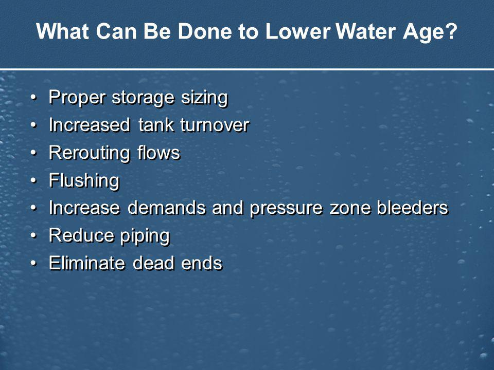 What Can Be Done to Lower Water Age.