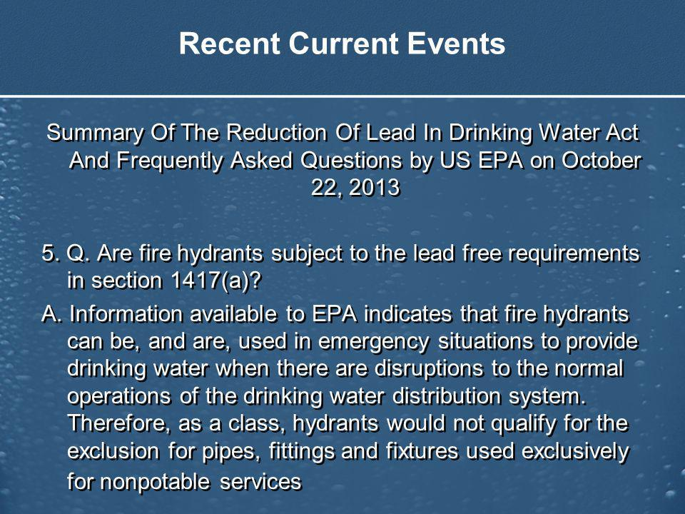 Recent Current Events Summary Of The Reduction Of Lead In Drinking Water Act And Frequently Asked Questions by US EPA on October 22, 2013 5.
