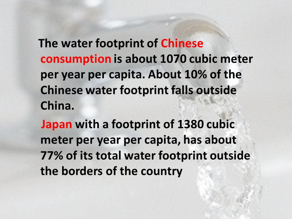 The water footprint of Chinese consumption is about 1070 cubic meter per year per capita.