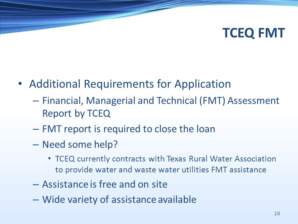 TCEQ FMT Additional Requirements for Application – Financial, Managerial and Technical (FMT) Assessment Report by TCEQ – FMT report is required to close the loan – Need some help.
