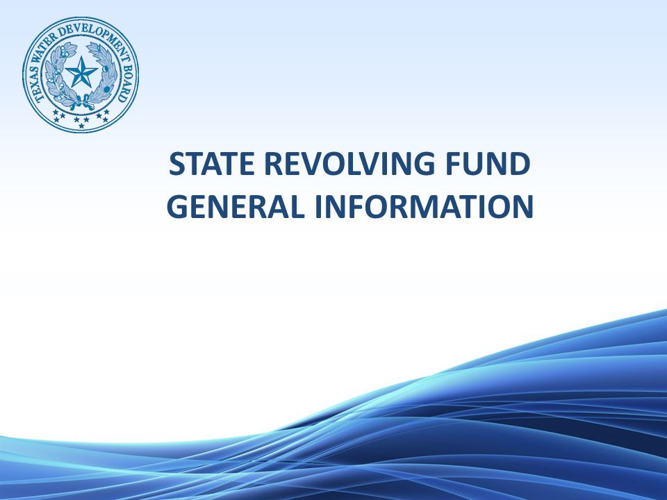 STATE REVOLVING FUND GENERAL INFORMATION