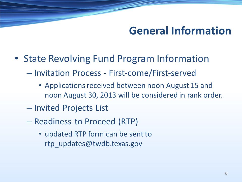 General Information State Revolving Fund Program Information – Invitation Process - First-come/First-served Applications received between noon August 15 and noon August 30, 2013 will be considered in rank order.
