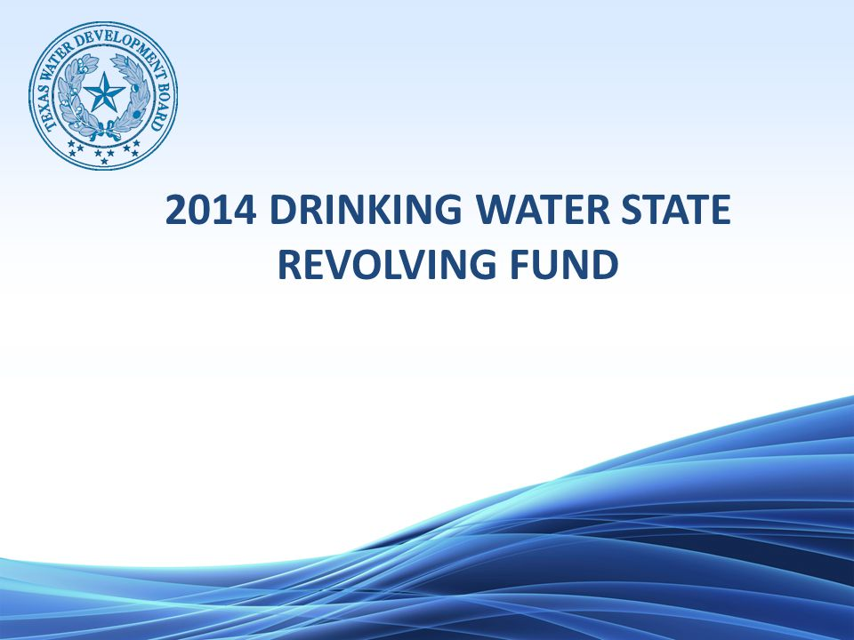 2014 DRINKING WATER STATE REVOLVING FUND