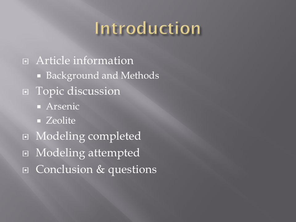 Article information Background and Methods Topic discussion Arsenic Zeolite Modeling completed Modeling attempted Conclusion & questions