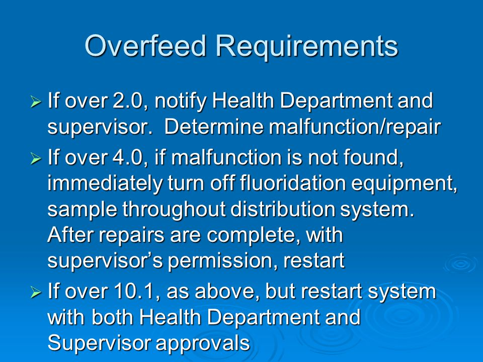Overfeed Requirements If over 2.0, notify Health Department and supervisor.