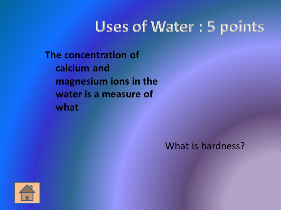 The concentration of calcium and magnesium ions in the water is a measure of what What is hardness
