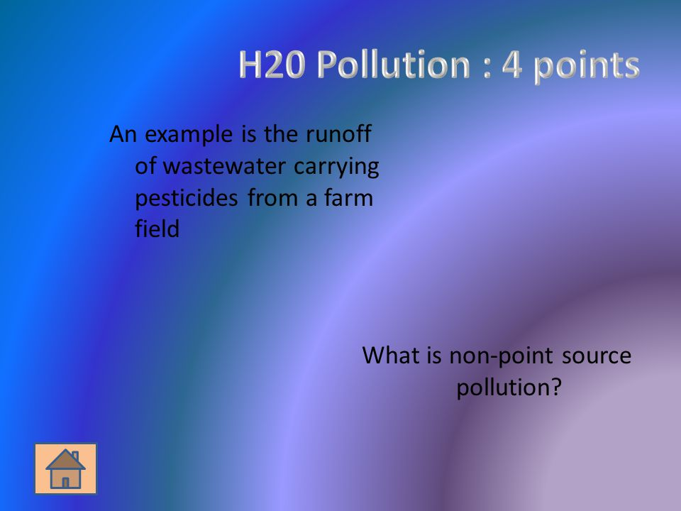 An example is the runoff of wastewater carrying pesticides from a farm field What is non-point source pollution