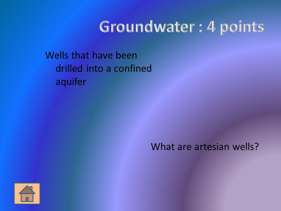 Wells that have been drilled into a confined aquifer What are artesian wells