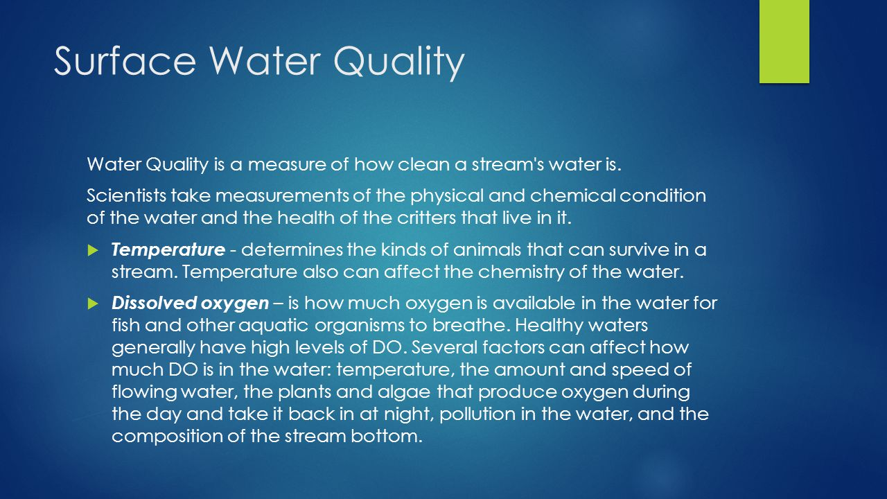Surface Water Quality Water Quality is a measure of how clean a stream s water is.