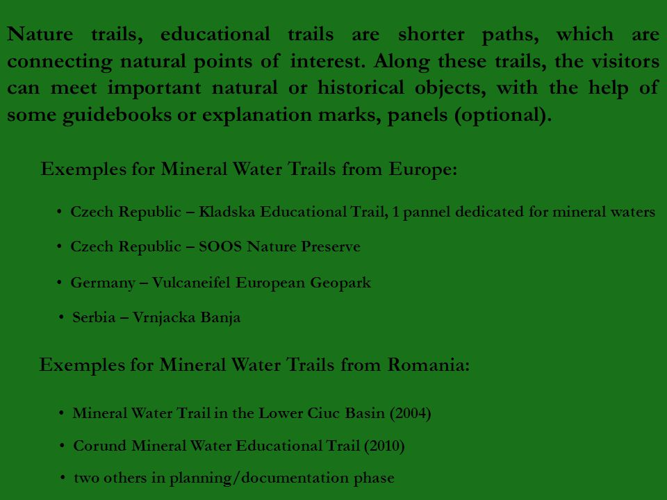 Nature trails, educational trails are shorter paths, which are connecting natural points of interest.