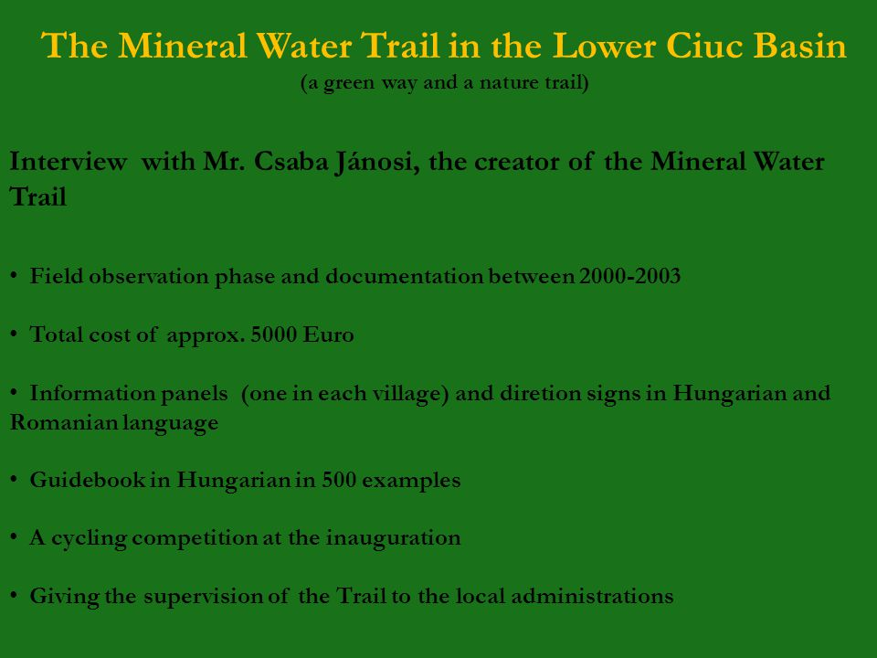 The Mineral Water Trail in the Lower Ciuc Basin (a green way and a nature trail) Interview with Mr.