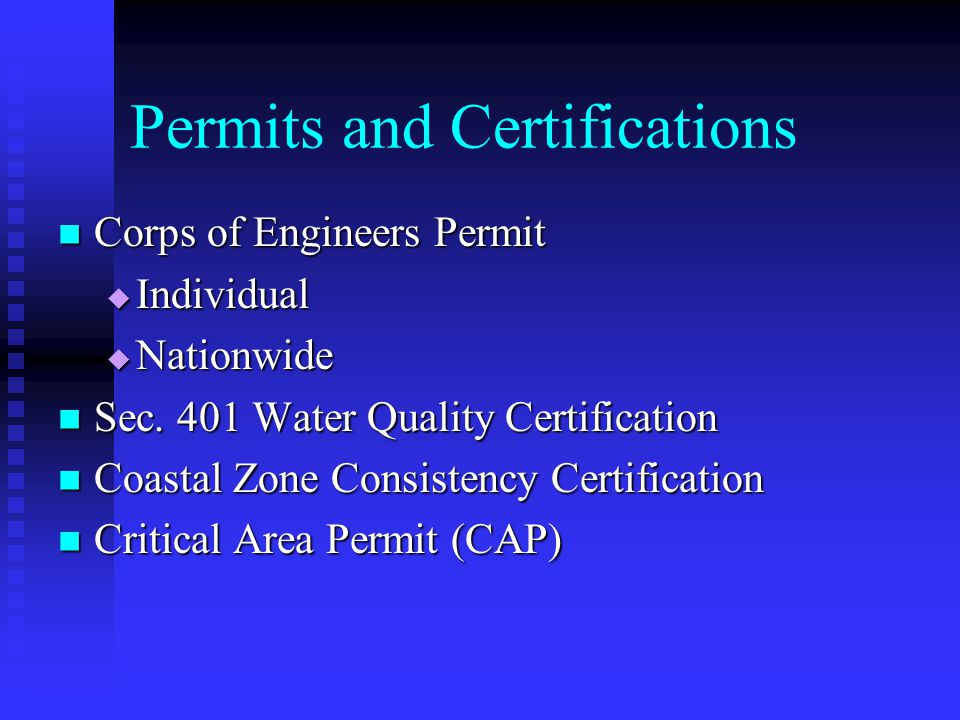Permits and Certifications Corps of Engineers Permit Corps of Engineers Permit Individual Individual Nationwide Nationwide Sec.