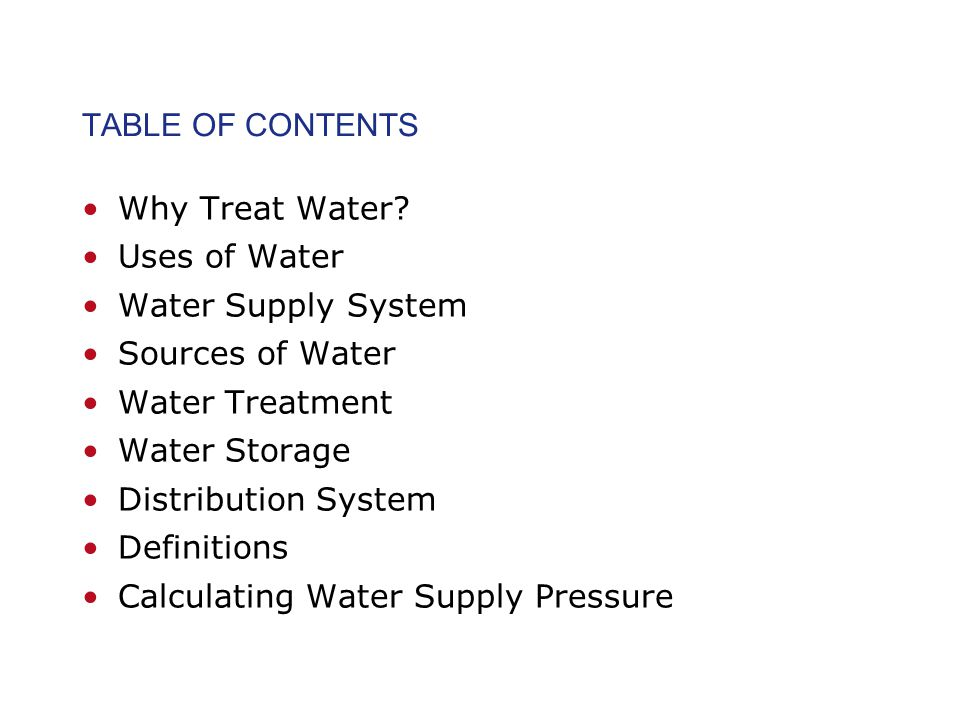TABLE OF CONTENTS Why Treat Water.