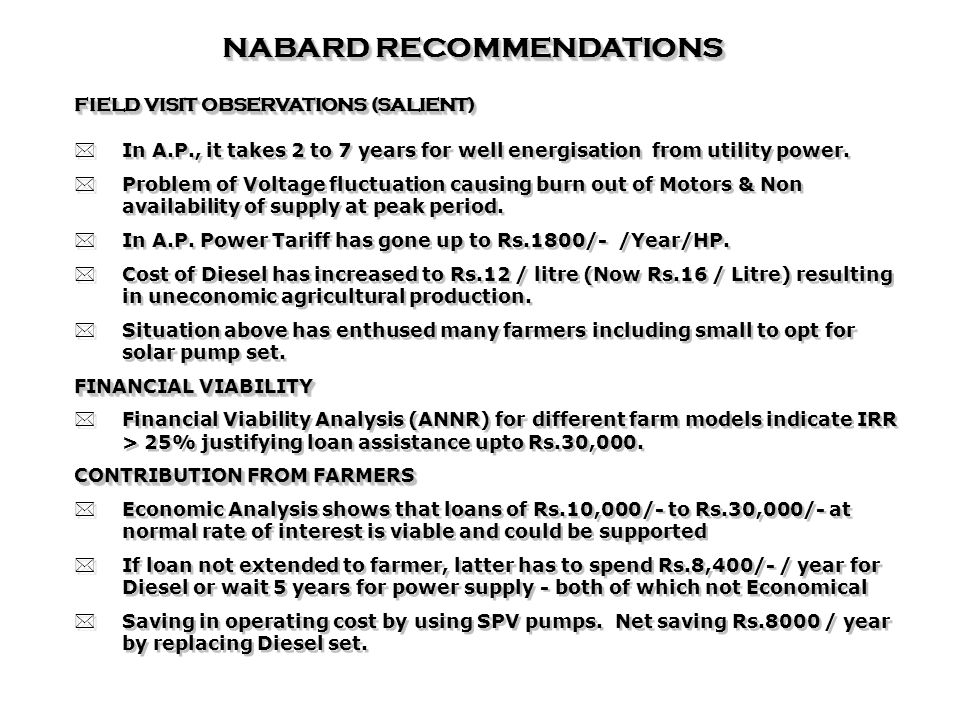 NABARD RECOMMENDATIONS FIELD VISIT OBSERVATIONS (SALIENT) *In A.P., it takes 2 to 7 years for well energisation from utility power.